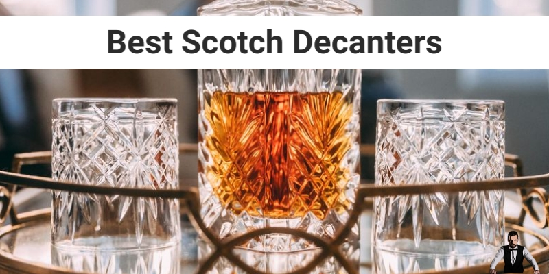 Best Scotch Decanter 2020 With Opulence