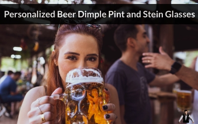 Personalized Beer Dimple Pint and Stein Glasses