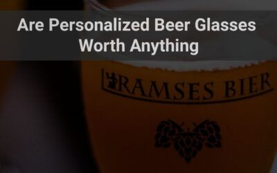 Are Personalized Beer Glasses Worth Anything to Anyone Else