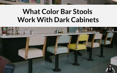 What Color Bar Stools Work With Dark Cabinets